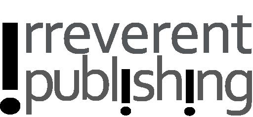 irreverent publishing