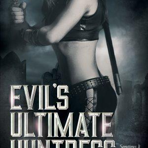 Evil's Ultimate Huntress