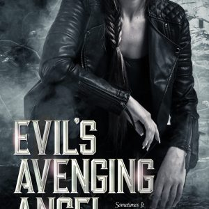 Evil's Avenging Angel