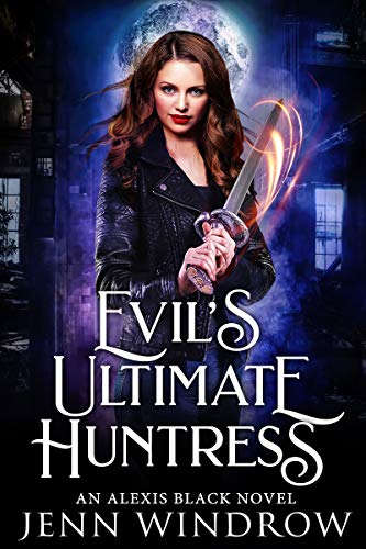 Cover of Evil's Ultimate Huntress by Jenn Windrow